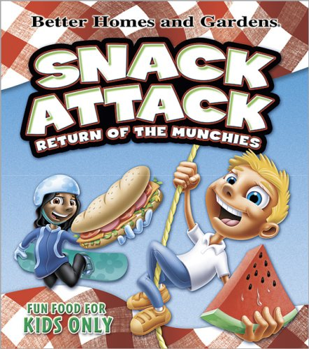 Better Homes & Gardens Snack Attack: Return of the Munchies