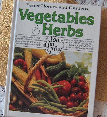 Better Homes & Gardens Vegetables and Herbs You Can Grow