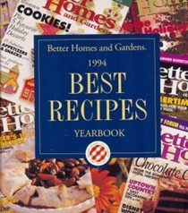Better Homes and Gardens 1994 Best Recipes Yearbook