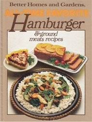 Better Homes and Gardens All-Time Favorite Hamburger & Ground Meats Recipes