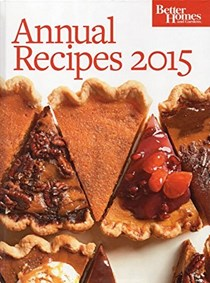 Better Homes and Gardens Annual Recipes 2015