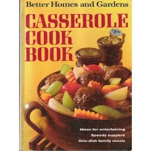 Better Homes and Gardens Casserole Cook Book