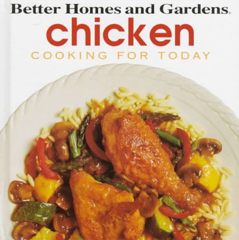 Better Homes and Gardens Chicken (Cooking for Today Series)
