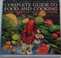 Better Homes and Gardens Complete Guide to Food and Cooking: An Illustrated Guide to Successful Cooking