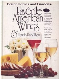 Better Homes and Gardens Favorite American Wines & How to Enjoy Them