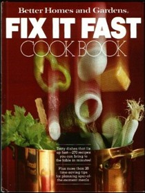 Better Homes and Gardens Fix It Fast Cook Book