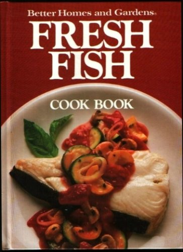 Better Homes And Gardens Fresh Fish Cookbook