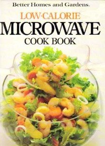 Better Homes and Gardens Low-Calorie Microwave Cookbook