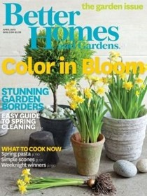 Better Homes and Gardens Magazine, April 2015: The Garden Issue