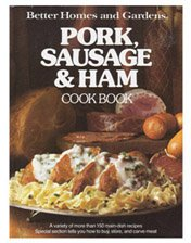 Better Homes and Gardens Pork, Sausage and Ham Cook Book