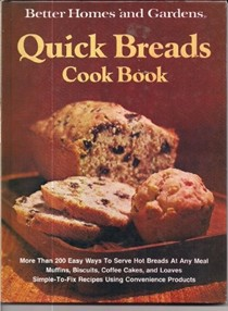 Better Homes and Gardens Quick Breads Cook Book