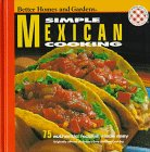 Better Homes and Gardens: Simple Mexican Cooking