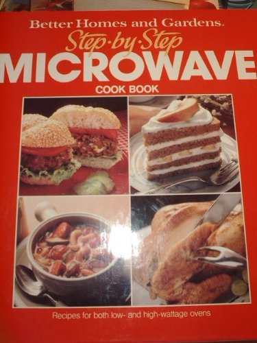 Better Homes and Gardens Step-By-Step Microwave Cook Book