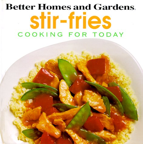 Better Homes and Gardens Stir-Fries (Cooking for Today Series)