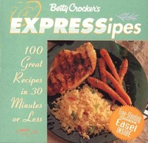 Betty Crocker's Expressipes: 100 Great Recipes in 30 Minutes or Less