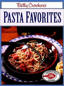 Betty Crocker's Pasta Favorites (Betty Crocker Paperback)