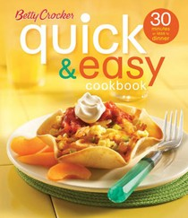 Betty Crocker's Quick and Easy Cookbook, 2nd Edition: 30 Minutes or Less to Dinner