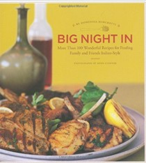 Big Night In: More Than 100 Wonderful Recipes for Feeding Family and Friends Italian-Style