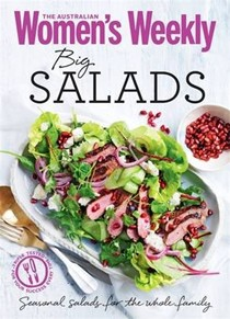 Big Salads: Seasonal Salads for the Whole Family