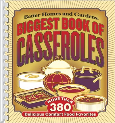 Biggest Book of Casseroles: More Than 380 Delicious Comfort Food Favourites