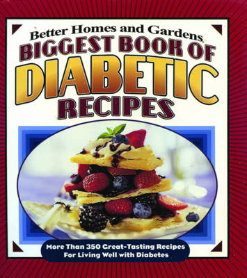 Biggest Book of Diabetic Recipes: More than 350 Great-Tasting Recipes for Living Well with Diabetes