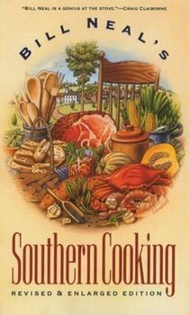 Bill Neal's Southern Cooking, Revised & Enlarged Edition