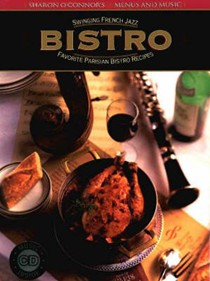 Bistro: Favorite Parisian Bistro Recipes, Swinging French Jazz
