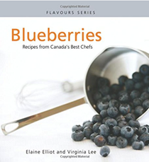 Blueberries (Flavours Series): Recipes from Canada's Best Chefs