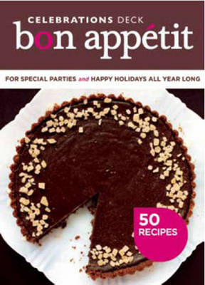 Bon Appétit Celebrations Deck: 50 Recipes for Special Parties and Happy Holidays All Year Long