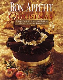 Bon Appétit Christmas: Entertaining, Holiday Baking, Gifts from the Kitchen