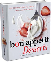Bon Appétit Desserts: The Cookbook for All Things Sweet and Wonderful