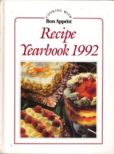 Bon Appétit Recipe Yearbook 1992 : Cooking with Bon Appétit