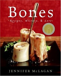 Bones: Recipes, History and Lore