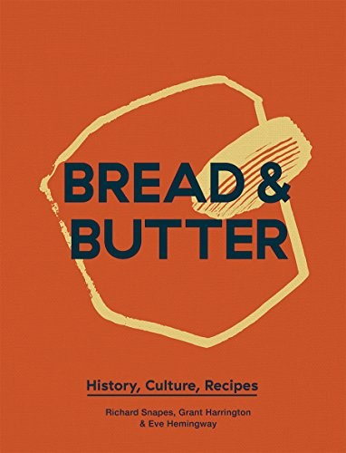 Bread and Butter: History, Culture, Recipes