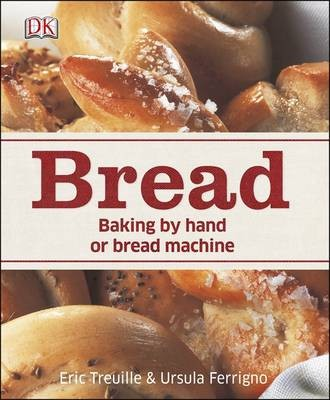 Bread: Baking by Hand or Bread Machine