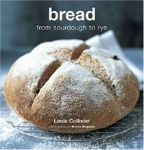 Bread: From Sourdough to Rye