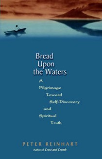 Bread Upon the Waters: A Pilgrimage Toward Self-discovery and Spiritual Truth