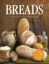 Breads (Cutting-Edge Cooking): Delicious Loaves and More to Bake at Home