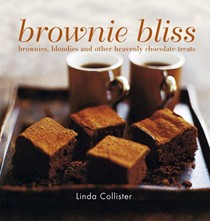 Brownie Bliss: Brownies Blondies and Other Heavenly Chocolate Treats