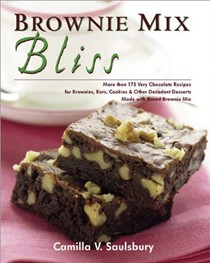Brownie Mix Bliss: More Than 175 Very Chocolate Recipes For Brownies, Bars, Cookies & Other Decadent Desserts Made With Boxed Brownie Mix