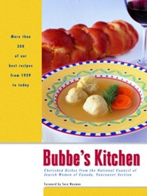 Bubbe's Kitchen: Cherished Dishes from the National Council of Jewish Women of Canada, Vancouver Section (Cooking Series)