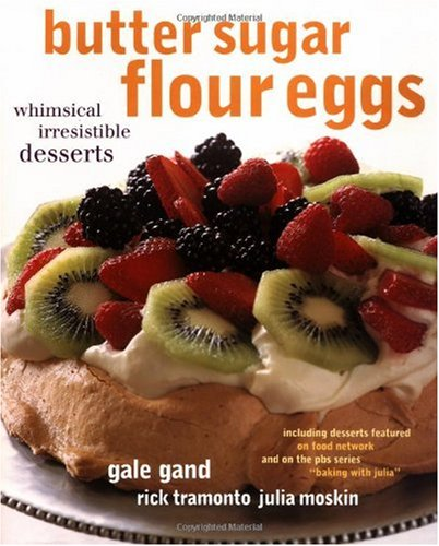 Butter Sugar Flour Eggs: Whimsical, Irresistible Desserts