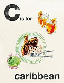 C Is for Caribbean (Alphabet Cooking series)