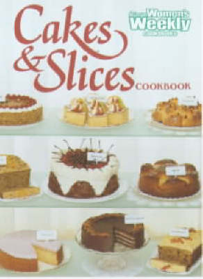 Cakes & Slices Cookbook