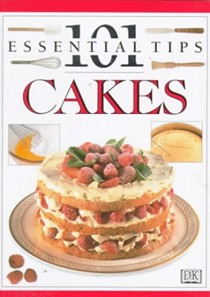 Cakes (101 Essential Tips)