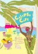 Calypso Cafe: Cooking Up the Best Island Flavors from the Keys and the Caribbean