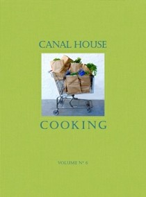 Canal House Cooking, Volume 6: The Grocery Store