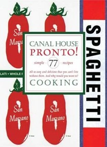 Canal House Cooking, Volume 8: Pronto!