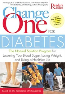 ChangeOne For Diabetes: The Natural Solution Program For Lowering Your Blood Sugar, Losing Weight, And Living A Healthier Life