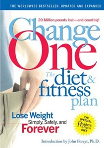 Changeone: The Diet & Fitness Plan Lose Weight Simply, Safely, And Forever